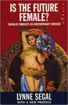 Is The Future Female?: Troubled Thoughts On Contemporary Feminism