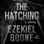 The Hatching (The Hatching #1)