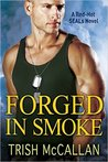 Forged in Smoke (Red-Hot SEALs, #3)