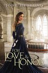 Cover of For Love and Honor (An Uncertain Choice, #3)