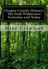 Oregon County History: The Irish Wilderness Yesterday and Today: The Story of Father Hogan and the Irish Settlement