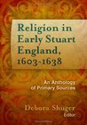 Religion in Early Stuart England, 1603-1638: An Anthology of Primary Sources