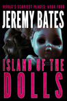 Island of the Dolls (World's Scariest Places #4)