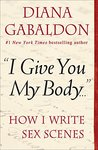"""""""I Give You My Body . . ."""": How I Write Sex Scenes"""