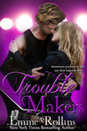 Trouble Makers by Emme Rollins