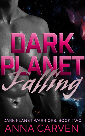 Dark Planet Falling (Dark Planet Warriors #2) - Anna Carven