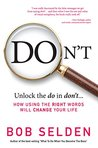 Don't: How Using the Right Words Will Change Your Life
