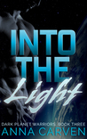 Into the Light (Dark Planet Warriors, #3)