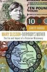 Mary Slessor-Everybody's Mother: The Era and Impact of a Victorian Missionary