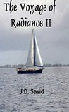 The Voyage of Radiance II: A Voyage of Consequence