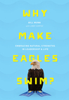 Why Make Eagles Swim? by Bill Munn