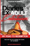 Diaries of An Ex-Adult Entertainer: My Road To Redemption