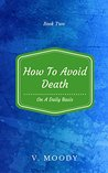 How to Avoid Deat...