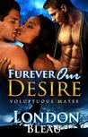Furever Our Desire: BBBWWM/ Shape Shifter Paranormal Romance (Voluptuous Mates Book 1)