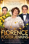 Florence Foster Jenkins: The Inspiring True Story of the World's Worst Singer