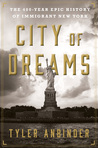City of Dreams: The 400-Year Epic History of Immigrant New York by Tyler Anbinder