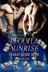 Tequila Sunrise: Hard Core Men 1