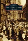Early Wall Street: 1830-1940 (Images of America: New York)