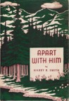 Apart With Him by Harry R. Smith