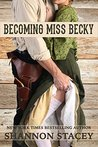 Becoming Miss Becky (Gardiner, Texas #2)