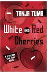 White and Red Cherries: A Slovenian Civil War Novel