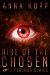 Rise of the Chosen (Lifeblood, #1)