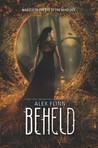 Cover of Beheld (The Kendra Chronicles, #4)