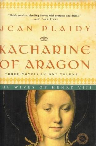 Katharine of Aragon by Jean Plaidy