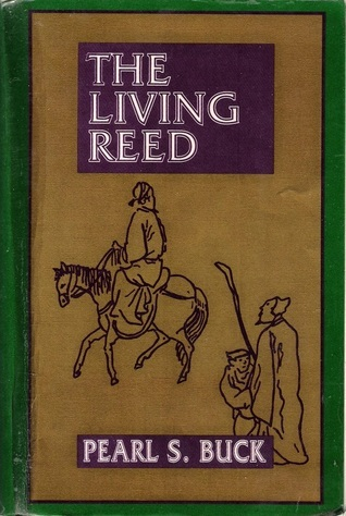 Living Reed by Pearl S. Buck