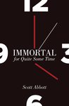 Immortal for Quite Some Time