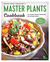 The Master Plants Cookbook: Ancient Nutrition Wisdom for Today's World