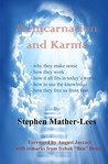 Reincarnation and Karma: Why They Make Sense and How They Work