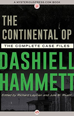 The Continental Op: The Complete Case Files by Dashiell ...