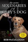 The Secret Sex Diaries of Grey's Dog