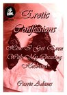 Erotic Confessions How I Got Even With My Cheating Husband