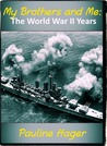 My Brothers and Me: The World War II Years