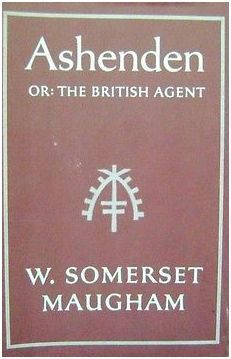 Ashenden or by W. Somerset Maugham
