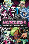 Monster High Howlers: Frightfully Funny Jokes