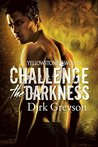 Challenge the Darkness (Yellowstone Wolves Book 1)
