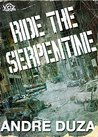 Ride the Serpentine (Year of the Zombie #7)