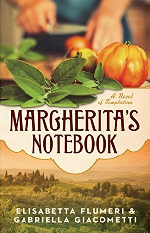 margheritas notebook a novel of temptation by elisabetta flumeri reviews discussion bookclubs lists