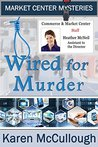 Wired for Murder (Market Center Mysteries Book 2)