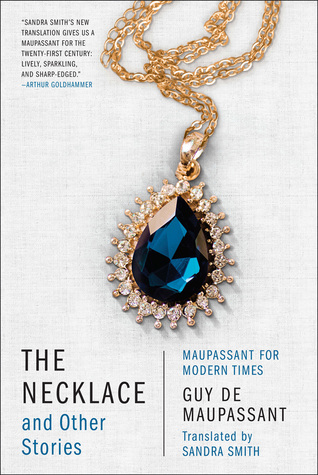 a review of maupassants the necklace Short writers: frank e woods, guy de maupassant (novel)  0 of 3 people  found this review helpful was this review helpful to you yes no | report this.