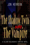 The Shadow Twin and The Vampire