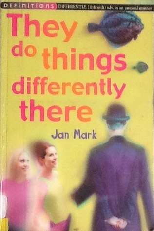 They do things differently there by Jan Mark