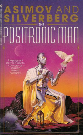 The Positronic Man (Robot #0.6)
