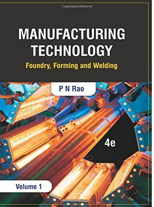 pn rao manufacturing technology vol 1 pdf