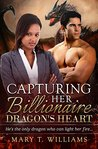 Capturing Her Billionaire Dragon's Heart: A BWWM Paranormal Shifter Romance For Adults