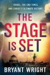 The Stage Is Set: Israel, the End Times, and Christ's Ultimate Glory