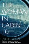 The Woman in Cabin Ten by Ruth Ware
